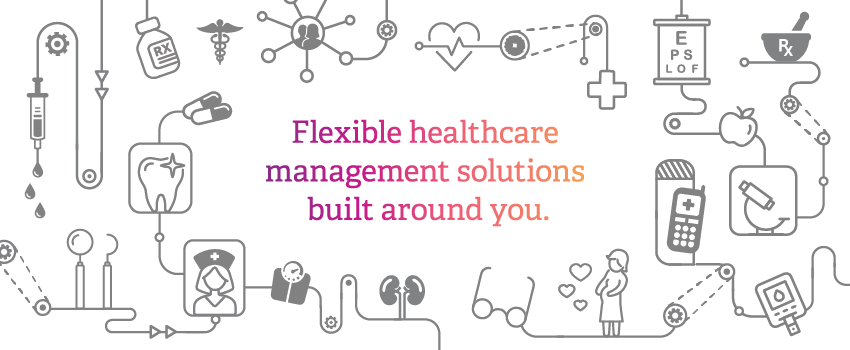 Flexible healthcare management solutions built around you